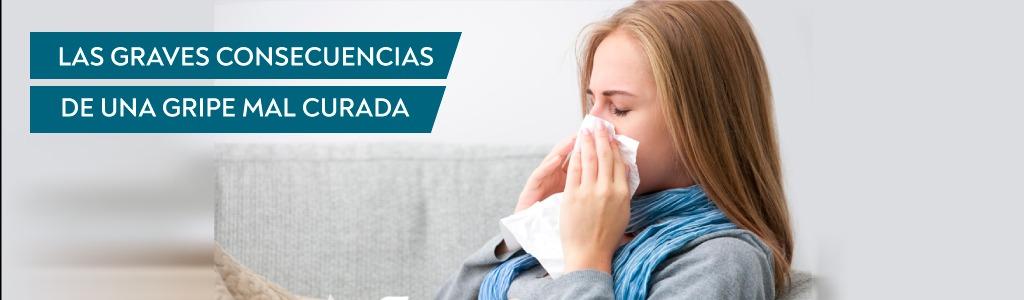 las graves consecuencias de una gripe mal curada