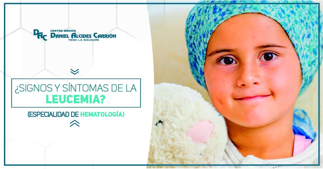 ¿Signos y síntomas de la Leucemia?